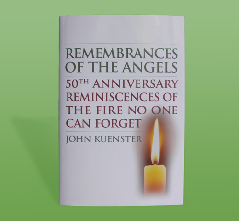 Image of the book Remembrances of the Angels: 50th Anniversary Retrospective on the Fire No One Can Forget by John Kuenster