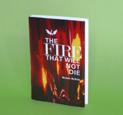 Image of the book The Fire That Will Not Die by Michele McBride